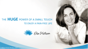 The HUGE Power of A Small Touch Presented by Else Vistisen